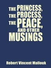 The Princess, the Process, the Peace, and Other Musings (Hardback or Cased Book)