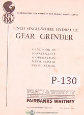 """Pratt & Whitney 10"""" Gear Grinder Maintenance Parts and Operations Manual 1946"""