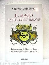 IL MAGO E ALTRE NOVELLE EBRAICHE Yitzchaq Leib Peretz Narrativa ebraica Ebrei