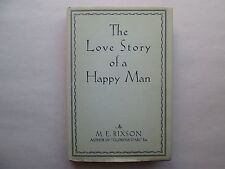 THE LOVE STORY OF A HAPPY MAN a Monograph BY M. E. RIXSON 1935 HCDJ Revell RARE