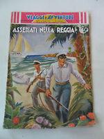 VIAGGI E AVVENTURE N. 167 - ASSEDIATI NELLA REGGIA - ED. TAURINIA 1938 - I7