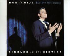 CD ROB DE NIJSbye bye mrs turple - singles in the sixtiesBR MUSIC 1998 (A3343)