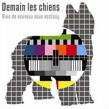 CD NEUF - RIEN DE NOUVEAU SOUS ECSTASY - DEMAIN LES CHIENS - C7