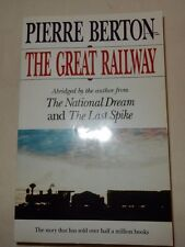 The National Dream The Great Railway 1871-1881 Pierre Berton 1997 Transcontinent