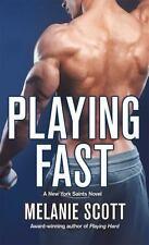 Playing Fast: A New York Saints Novel - Acceptable - Scott, Melanie -
