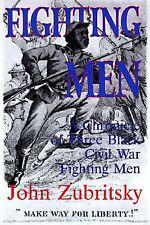 Fighting Men Chronicle of Three Black Civil War Fighting Men John Zubritsky HC