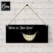 ALICE IN WONDERLAND WE'RE ALL MAD HERE PLAQUE SIGN PARTY GIFT PRESENT L@@K 122