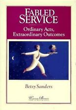 Fabled Service: Ordinary Acts, Extraordinary Outcomes Warren Bennis Executive B
