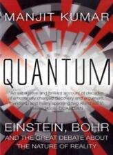 Quantum: Einstein, Bohr and the Great Debate About the Nature of Reality,Manjit