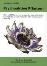 Psychoaktive Pflanzen von Bert Marco Schuldes (2011, Kunststoffeinband)