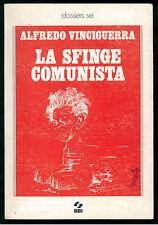 VINCIGUERRA ALFREDO LA SFINGE COMUNISTA SEI 1977 DOSSIERS