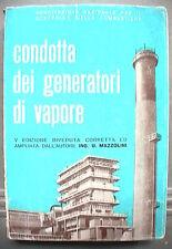 CONDOTTA DEI GENERATORI DI VAPORE Umberto Mazzolini Tecnica Scienza Combustione