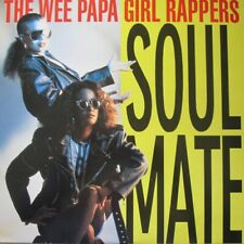 """THE WEE PAPA GIRL RAPPERS - SOULMATE  - 12""""  - 45 RPM"""