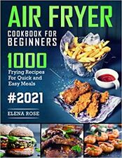 Air Fryer Cookbook For Beginners: 1000 Frying Recipes For Quick- Kindle Edition