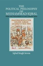 The Political Philosophy of Muhammad Iqbal : Islam and Nationalism in Late...