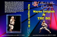 Wayne Dalglish And The Bo Staff Techniques Basic to Advances Instructional DVD