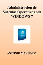 Administracion de Sistemas Operativos con WINDOWS 7 by Antonio Martinez...