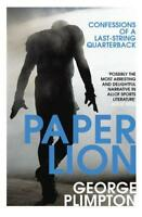 Paper Lion: Confessions of a last-string quarterback by Plimpton, George | Paper
