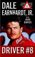 Driver #8  Book by Jade Gurss and Dale, Jr. Earnhardt Hardcover 2002