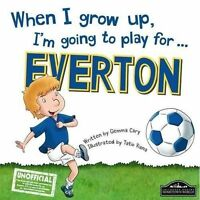 When I Grow Up, I'm Going to Play for Everton, Hardcover by Cary, Gemma, Like...
