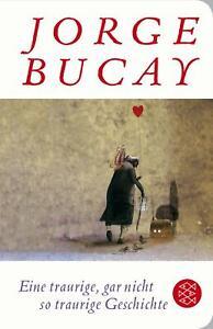 Eine traurige, gar nicht so traurige Geschichte von Jorge Bucay (2015) UNGELESEN