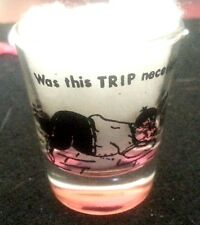 Novelty shot glass - Was this TRIP necessary