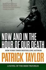 Now and in the Hour of Our Death by Patrick Taylor (2015, Paperback)