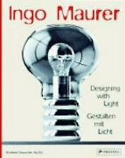 Ingo Maurer: Designing with Light, , , Good, 2008-11-01,