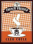 French Pressed (Coffeehouse Mysteries, No. 6) by Coyle, Cleo