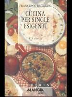 Cucina per single esigenti - Francesco Bagordo - Libro nuovo in Offerta!