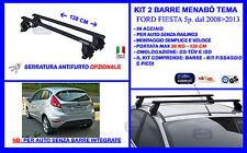 Barre Portatutto Portapacchi  - Portabagagli  Ford Fiesta 5 porte dal 2008>2013