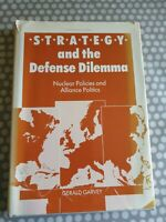 Strategy And The Defence Dilemma. Nuclear Policies & Alliance Politics Garvey...