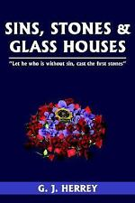 Sins, Stones and Glass Houses by G. J. Herrey (2005, Paperback)