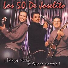 Pa'Que Nadie Se Quede Senta'o! by Los Cincuenta de Joselito (CD, Nov-2001, L&...