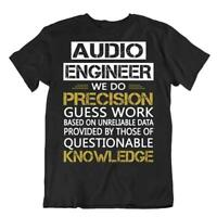 Audio Engineer Tshirt Precision Guess Work Shirt Knowledge Funny Tee