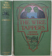 1907 THE WIRE TAPPERS BY ARTHUR STRINGER CANADIAN POET JOURNALIST A CRIME NOVEL