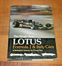 THE SINGLE SEAT LOTUS FORMULA 1 AND INDY CARS BY DOUG NYE 1978 EXCELLENT PHOTOS