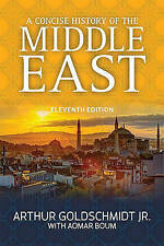 A Concise History of the Middle East by Aomar Boum, Arthur Goldschmidt...