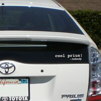 "2X Funny ""Cool Prius Said Nobody"" Die Cut Car Vinyl Self Adhesive Decal Sticker"