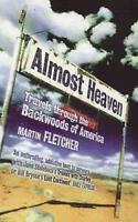 Almost Heaven: Travels Through the Backwoods of America, Martin Fletcher