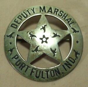 obsolete~1880's~DEPUTY MARSHAL~PORT FULTON, IND.~ANTIQUE ORIGINAL POLICE BADGE~