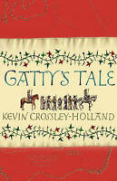 """AS NEW"" Gatty's Tale, Crossley-Holland, Kevin, Book"