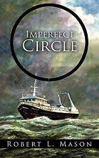 Mason, Robert L., Imperfect Circle, Very Good Book