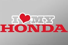 I LOVE MY HONDA - VINYL CAR DECAL STICKER - UV RESISTANT - CIVIC ACCORD CR-V CRV