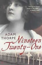 Nineteen Twenty-One (Vintage War), Thorpe, Adam, 0099272989, Good Book
