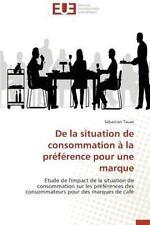 De la Situation de Consommation a la Preference Pour une Marque by Tauxe...