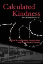 Calculated Kindness: Global Restructuring, Immigration and Settlement in Canada