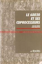 MOTOROLA 68020 et ses Coprocesseurs : Livre 1987 Roland DUBOIS Anne BOULESTEIX