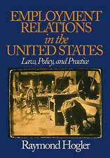 NEW Employment Relations in the United States: Law, Policy, and Practice