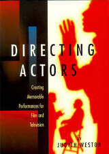 Directing Actors: Creating Memorable Performances for Film and Television, Judit